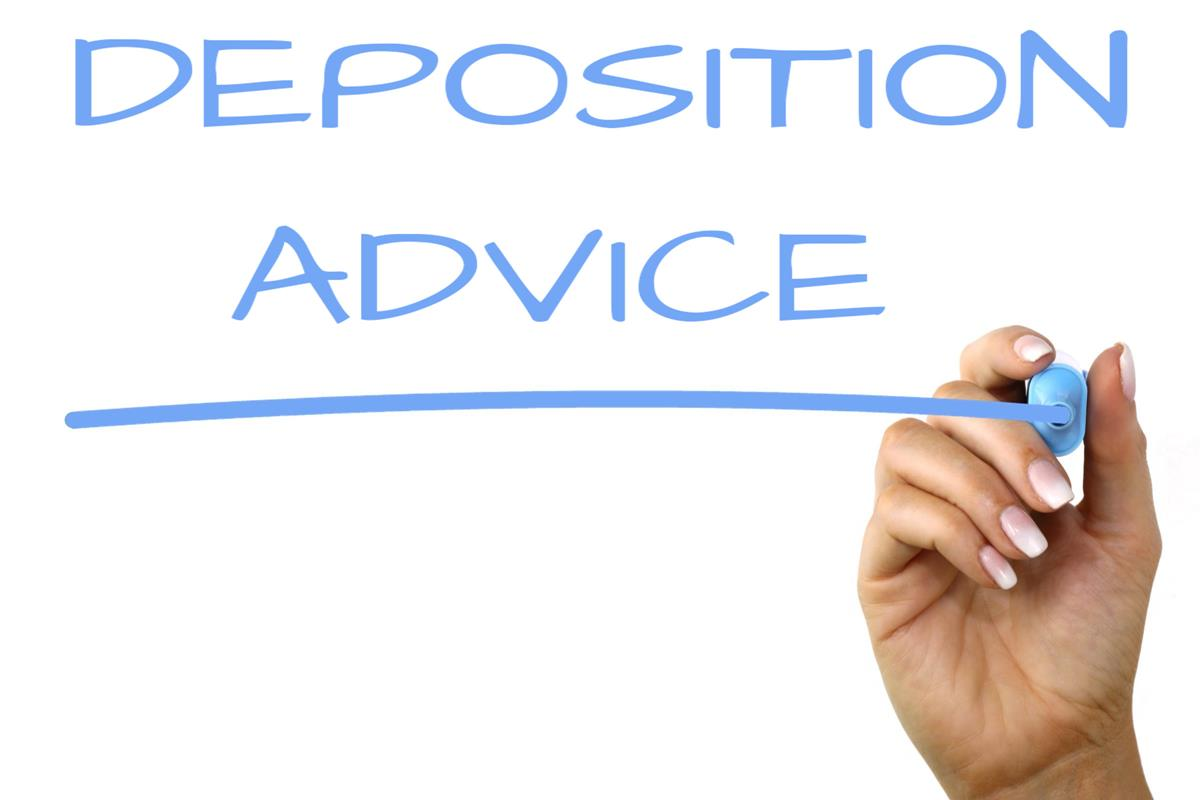 Deposition Advice