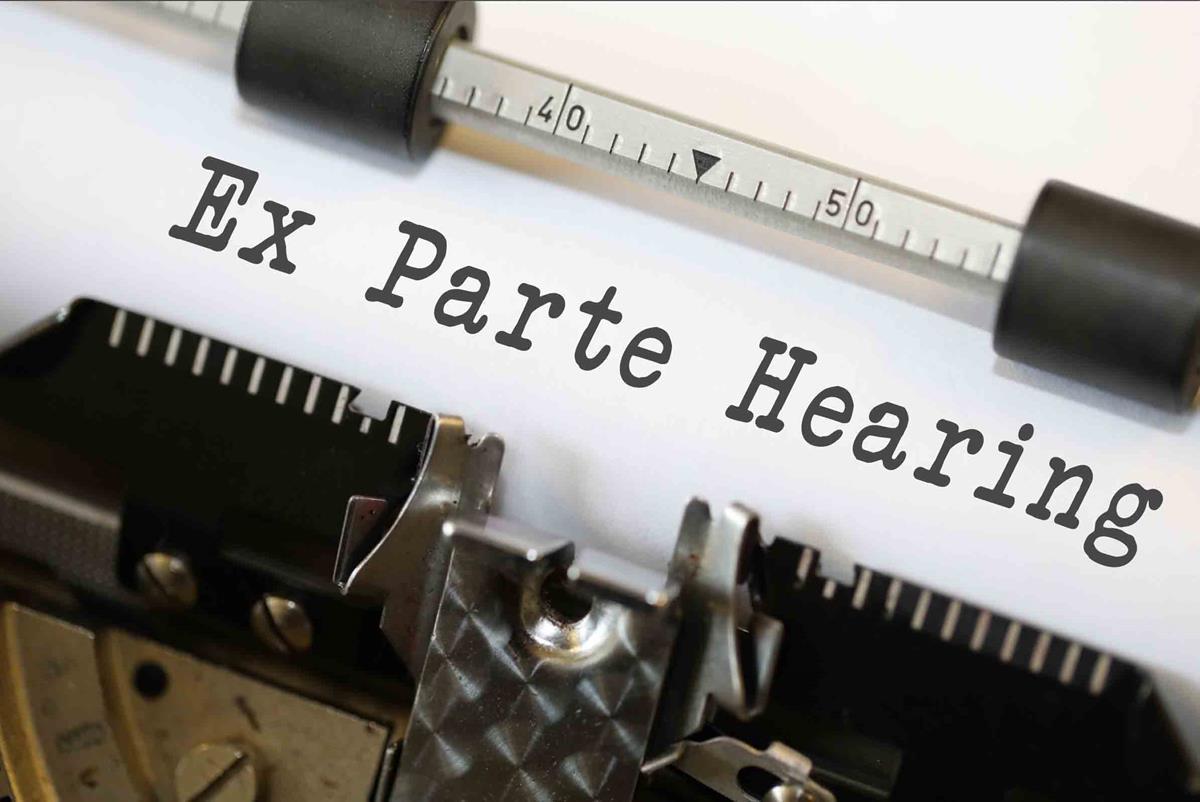 Ex Parte Hearing